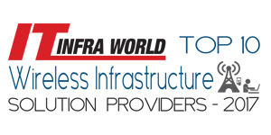 Top 10 Wireless Infrastructure Solution Providers 2017